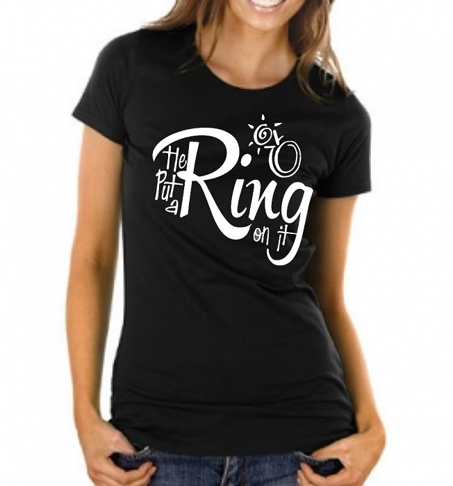 He Put A Ring On It. Ladies T-Shirt
