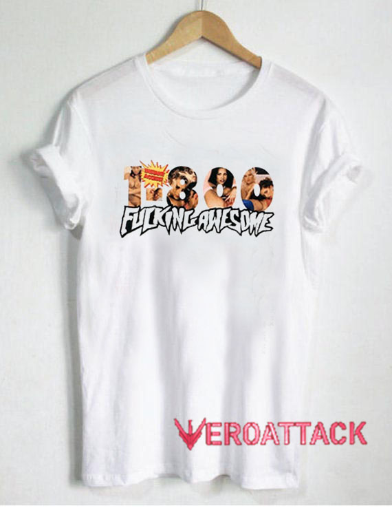 1 800 Fucking Awesome T Shirt Size XS,S,M,L,XL,2XL,3XL